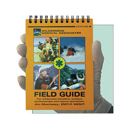 Wilderness Medical Associates Field Guide, 5inch x 6inch, Written by Jim Morrissey